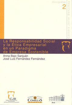 La responsabilidad social y la ética empresarial en un paradigma de empresa sostenible