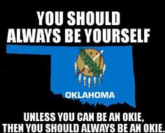 You are in the right place about Oklahoma memes Here we offer you the most beautiful pictures about the Oklahoma camping you are looking for. When you examine the part of the picture you can get the m Oklahoma Quotes, Oklahoma Tattoo, Miss Oklahoma, Oklahoma City, Oklahoma Sooners, Dipping Tobacco, Tornadoes, Girl Problems, Gypsy Soul