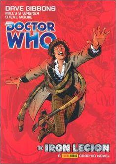 Doctor Who: The Iron Legion GN (v. 1): Pat Mills, John Wagner, Dave Gibbons: 9781904159377: Amazon.com: Books