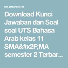 Download Kunci Jawaban dan Soal soal UTS Bahasa Arab  kelas 11 SMA/MA semester 2 Terbaru dan Terlengkap - UlanganHarian.Com