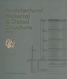 Architectural Material & Detail Structurei?sWood