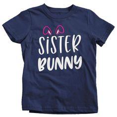 Girl's Easter Shirt Sister Bunny T-Shirts Cute Sisters Bunny Ears Easter TShirt Easter Tee Sister Shirt Sister Shirts, Baby Shirts, Cute Shirts, Cute Sister, Easter T Shirts, Autism Shirts, Cotton Gifts, Teacher Shirts, Shirt Designs