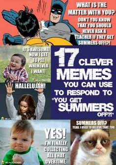 These responses to the claims that teachers get summers off are hilarious! Which one of these memes do YOU love the most?