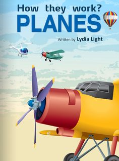 SmartKidzClub: How they work? - Planes: This book discusses the different modes of transportation in the air like airplanes, helicopters, and hot air balloons. It takes a look at how these work.