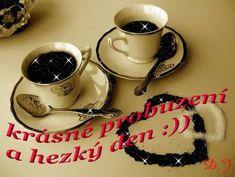 Dobré ráno obrázky, citáty a animace pro Facebook (stránka 3) - ObrazkyAnimace.cz Good Morning, Mugs, Night, Tableware, Pictures, Humor, Facebook, Design, Buen Dia
