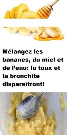 Mélangez les bananes, du miel et de l'eau: la toux et la bronchite disparaîtront! Fruit, Food, Honey, Cooking Food, Meal, Health Remedies, Natural Remedies, The Fruit, Essen