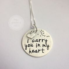 Remembrance Necklace... I Carry You in My Heart...hand stamped sterling silver