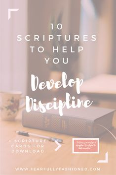 10 Scripture to Help you Develop Discipline | Fearfully Fashioned -- Discipline is an area that we all struggle with from time to time. In order to finally develop discipline, we must abide in the Holy Spirit so he can produce the fruit of self-control and discipline on our lives. In this post, I'm sharing 10 Scriptures that you can study to develop discipline. Click to read now or pin to save for later. #developingdiscipline #FearfullyFashioned