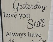 Loved You Yesterday Hand Painted Wood Sign