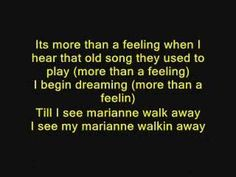 More Than A Feeling video with lyrics....... I see my Marianne walking away .....by the group: Boston