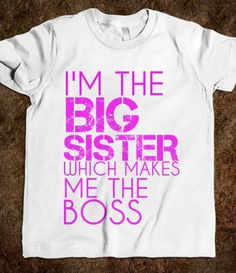 BOSSY BIG SISTER - ZimmaCass - Skreened T-shirts, Organic Shirts, Hoodies, Kids Tees, Baby One-Pieces and Tote Bags...exactly!