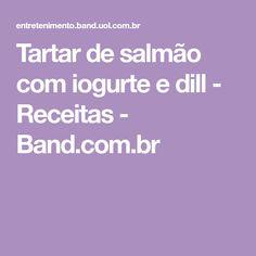 Tartar de salmão com iogurte e dill - Receitas - Band.com.br