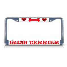 License Plate Frame Mall - I LOVE MY IRISH TERRIER DOG Chrome Heavy Metal License Plate Frame Tag Border, $17.99 (http://licenseplateframemall.com/i-love-my-irish-terrier-dog-chrome-heavy-metal-license-plate-frame-tag-border/)
