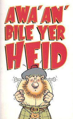 """Awa' an' bile yer heid! Scottish Words, Scottish Quotes, Scottish Gaelic, Glasgow Scotland, Edinburgh, Scotland History, Gaelic Words, Scotland Funny, King Robert"