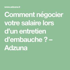 Comment négocier votre salaire lors d'un entretien d'embauche ? – Adzuna