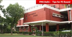 """""""FMS Delhi is one of the very few institutes where GD/PI round is held only at one place that is FMS, North Campus, University of Delhi, Delhi"""""""