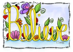 """Whimsical doodle drawing of the word """"Believe"""" appearing to be written with a yellow ribbon. Accented by flowers, leaves, ladybugs, a butterfly and a heart. Scripture Art, Bible Art, Doodle Drawings, Doodle Art, Journal Inspiration, Inspiration Quotes, Motivation Inspiration, Journal Ideas, Copics"""
