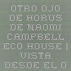 Otro Ojo de Horus - de Naomi Campbell Eco-House | Vista desde el ojo | tienda Eco-Espíritu Metafísica Libros psíquicas Clases Suministros - EyeofHorus.biz