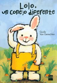 Van Genechten, Guido. Lolo, un conejo diferente. Madrid: SM.
