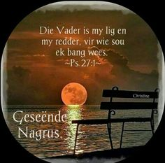 Afrikaans Language, Good Night Blessings, Goeie Nag, Goeie More, Afrikaans Quotes, Good Night Quotes, Sleep Tight, Day Wishes, Best Quotes