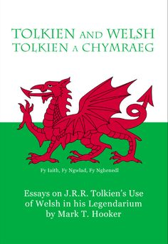 Tolkien and Welsh, A Collection of Articles on J.R.R. Tolkien's Use of Welsh