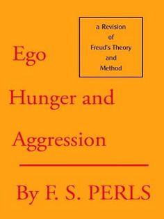 Ego Hunger and Aggresion