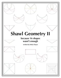 The Math of Shaping Shawls for Non-Mathy People. Shawl Geometry teaches you all the ins-and-outs of shaping knitted shawls, from common shapes (squares and circles), to funky shapes (half crescents…
