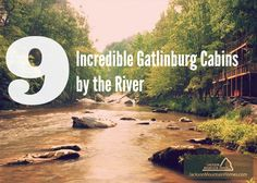 9 Incredible Gatlinburg Cabins by the River