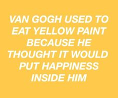 Some may say that Van Gogh was crazy, and he actually was, but if you think about it then it makes kind of sense tho🙄 The Words, Mala Persona, Yellow Quotes, Yellow Painting, Mellow Yellow, Yellow Car, Pastel Yellow, Color Yellow, Quote Aesthetic