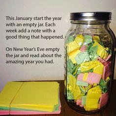 Kiitollisuuden ja onnellisen vuoden purnukka: laita joka viikko lappunen, jossa jokin hyvä asia viikolta :) Happiness jar.