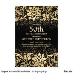 Shop Elegant Black Gold Floral Glitter Birthday Invitation created by thepartyshop. 60th Birthday Party Invitations, Sweet 16 Invitations, Elegant Invitations, Invitation Text, 40th Birthday Parties, 90th Birthday, Birthday Celebration, Birthday Ideas, Glitter Birthday