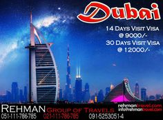 14 DAYS VISIT VISA @  9000/-  30 DAYS VISIT VISA @ 12000/-  Rehman Travels offers you the best services , to Ticketing and Hotel reservations.   For bookings and reservations, call us at 051 111 786 785 |  Official Website: http://www.rehmantravel.com/