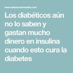 Los diabéticos aún no lo saben y gastan mucho dinero en insulina cuando esto cura la diabetes