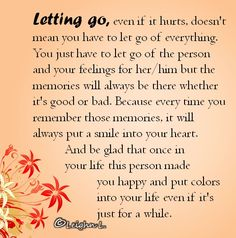Letting go, even if it hurts, doesn't mean you have to let go of everything