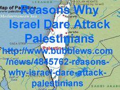 Reasons Why Israel Dare Attack Palestinians