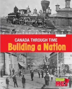 The history of Canada from the 1763 war to beyond the Confederation and building of the railroads. Mosaic Books, Social Studies Curriculum, Global Citizenship, British Columbia, Learning Activities, Nonfiction, New Books, Literacy, Canada