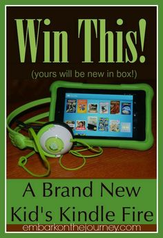 Enter to win a brand new Kid's Kindle FireHD and Headphones | embarkonthejourney.com