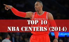 2014 Player Rankings: Top 10 NBA Centers