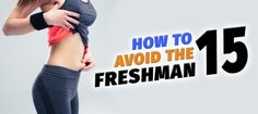 "How To Avoid The ""Freshman 15""."