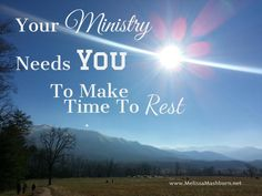 Ministry is tough, people are complicated and it gets messy at times, but when you make time to rest in the midst of your ministry, you gain...