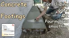 Concrete Footings for Sliding Gate - #2 - Pouring and Smoothing