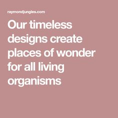 Our timeless designs create places of wonder for all living organisms Flower Garden Design, Coconut Grove, Timeless Design, Create, Places, Landscape, Arquitetura, Scenery, Corner Landscaping