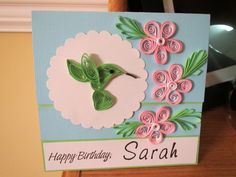 Quilled birthday card with personalized poem inside.