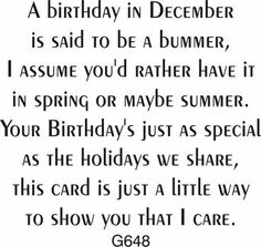 December Birthday Greeting - DRS Designs For Jenny Birthday Verses For Cards, Birthday Card Sayings, Birthday Sentiments, Card Sentiments, Birthday Messages, Birthday Quotes, Birthday Greetings, Birthday Cards, Birthday Wishes