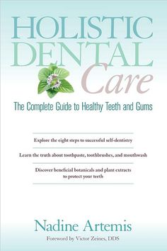 Holistic Dental Care, The Complete Guide to Healthy Teeth and Gums - Living Libations
