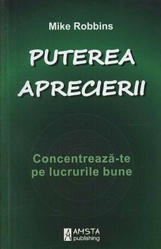 Mike Robbins - Puterea aprecierii - elefant.ro Real Madrid, Self Help, Cool Words, Positivity, Modul, Reading, Quotes, Books, Awesome