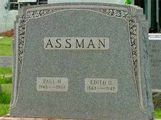 Assman Funny tombstones, funny gravemarkers funny headstones funny names stupid names sexual innuendos bad tattoos worst tattoos funny signs. Cemetery Headstones, Cemetery Art, Cemetery Statues, Funny Names, Funny Signs, Tombstone Epitaphs, Tombstone City, Tombstone Sayings, Tombstone Movie