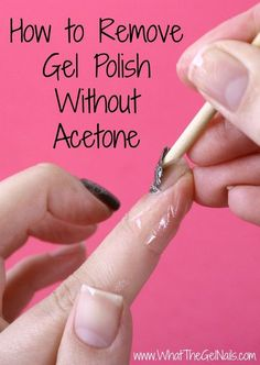 Forget The Foil And Cotton Ball Method This Is The Easiest Way To Remove Gel Nails Nails