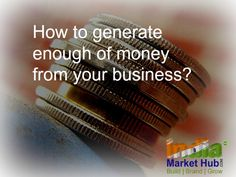 If money is stopping you back from adopting different strategies to grow your business, you will be happy to know that now you can earn enough of money by following these tips - http://www.indiamarkethub.com/blog/generate-enough-of-money-from-your-business/ #earnmoney #growbusiness  #tips