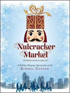 Nutcracker Market, Pennsylvania Ballet's First-Ever Holiday Gift Fair, Arrives At The Kimmel Center For The Performing Arts, December 6-8